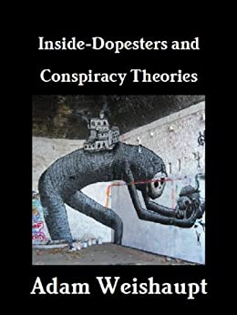 Inside-Dopesters and Conspiracy Theories (The Anti-Elite Series Book 7) by [Weishaupt, Adam]