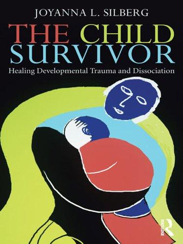 The Child Survivor: Healing Developmental Trauma and Dissociation (English Edition)