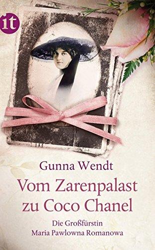 Vom Zarenpalast zu Coco Chanel: Das Leben der Großfürstin Maria Pawlowna Romanowa...