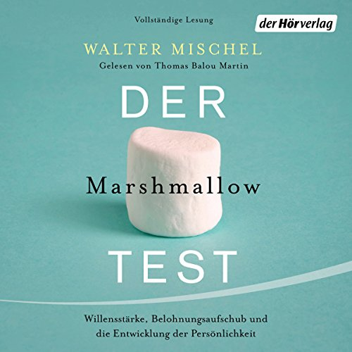 Der Marshmallow-Test: Willensstärke, Belohnungsaufschub und die Entwicklung der Persönlichkeit