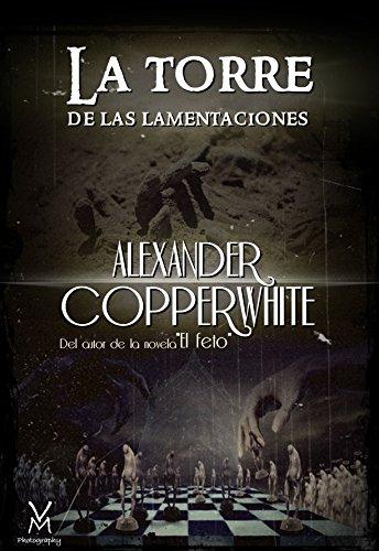 La torre de las lamentaciones: Juego de almas por Alexander Copperwhite