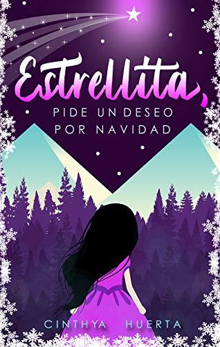 Estrellita, pide un deseo por Navidad [Relato] por Cinthya Huerta