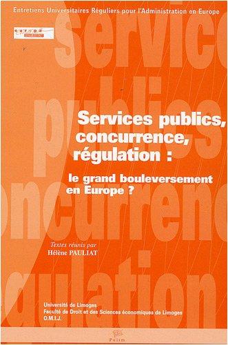 Services publics,concurrence,régulation: le grand bouleversement en Europe? par Hélène Pauliat, Michel Senimon, Frédéric Varone, Pierre Bauby, Collectif