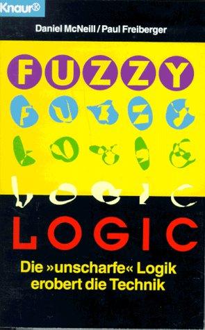 """Fuzzy Logic: Die """"unscharfe"""" Logik erobert die Technik (Knaur Taschenbücher. Sachbücher)"""