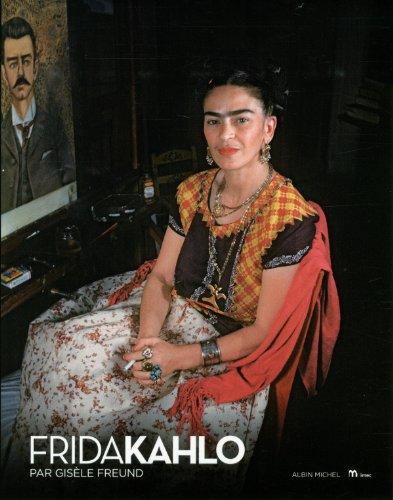 Frida Kahlo par Gisèle Freund par Gérard de Cortanze