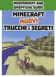 Minecraft. Nuovi trucchi e segreti. Indipendent and unofficial guide. Ediz. a colori