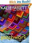 Passionate Patchwork: Over 20 Origina...