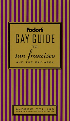 Gay Guide to San Francisco and the Bay Area (Fodors Gay Guides)