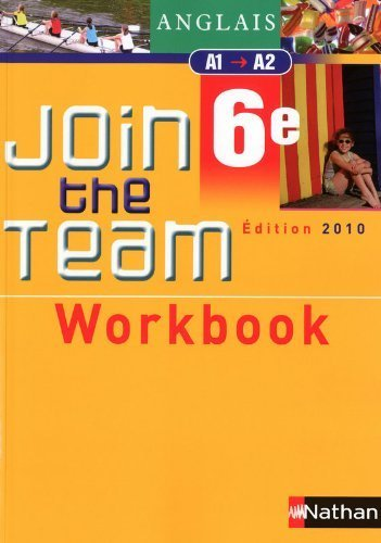 Join the Team: Workbook 6e by Hélène Adrian (2010-03-22)