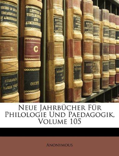 Neue Jahrbücher Für Philologie Und Paedagogik, Volume 105