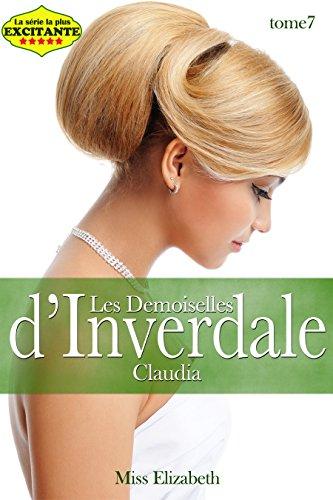 Roman Érotique Les Demoiselles d'Inverdale -tome 7- Claudia par Miss Elizabeth