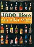 1000 Biere aus aller Welt von Georg Lechner (Oktober 2003) Gebundene Ausgabe