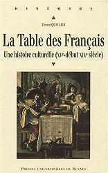 La Table des Français : Une histoire culturelle (XVe-début XIXe siècle)