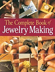 The Complete Book of Jewelry Making: A Full-Color Introduction To The Jeweler's Art by Carles Codina (2000-12-02)
