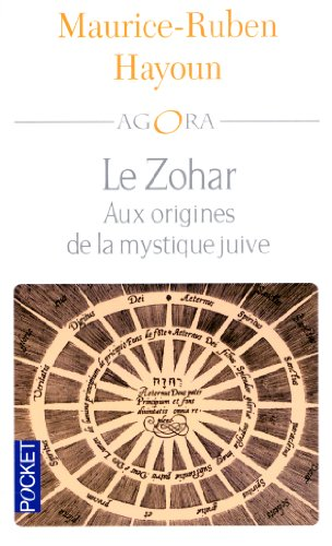 Le Zohar. Aux origines de la mystique juive
