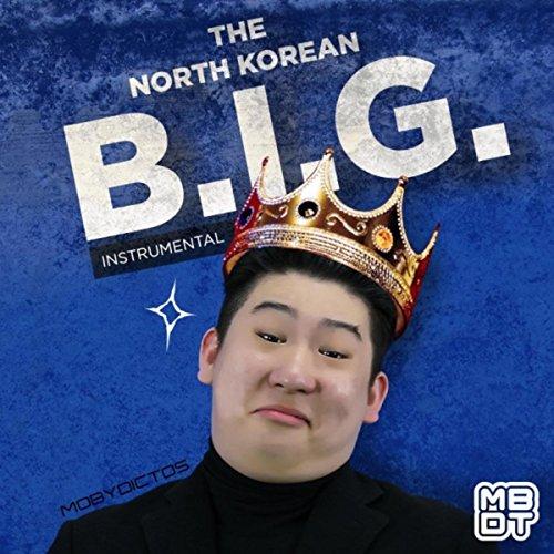 The North Korean B.I.G. (Instrumental) (Hip-hop-musik Korean)