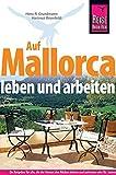 Auf Mallorca leben und arbeiten - Hans-R. Grundmann, Hartmut Ihnenfeldt