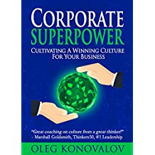 CORPORATE SUPERPOWER: Cultivating A Winning Culture For Your Business (English Edition)