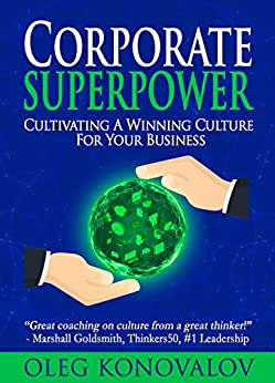 CORPORATE SUPERPOWER: Cultivating A Winning Culture For Your Business (English Edition) de [Konovalov, Oleg]