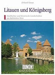 Litauen und Königsberg. Stadtkultur und historische Landschaften am Baltischen Meer
