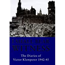 To The Bitter End: The Diaries of Victor Klemperer 1942-45: To the Bitter End, 1942-45 Vol 2