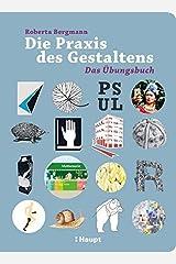 Die Praxis des Gestaltens: Das Übungsbuch Gebundene Ausgabe