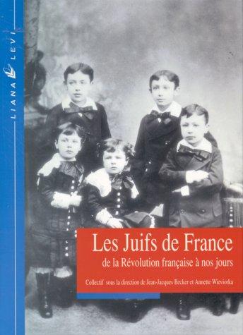 Les Juifs de France de la Révolution française à nos jours par Collectif