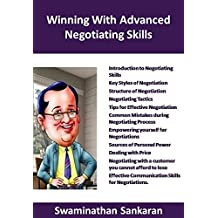 Winning With Advanced Negotiation Skills: Tips and Techniques (Asktenali Winning Series Book 107)