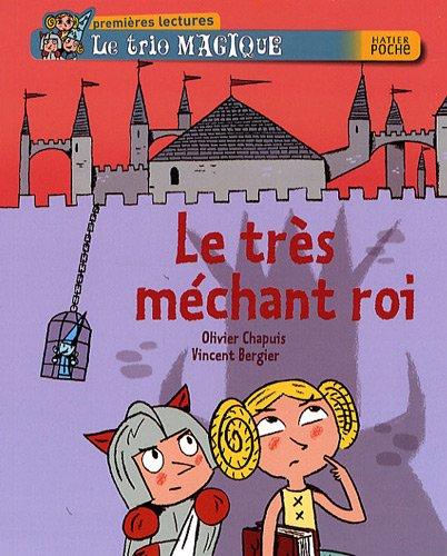Le trio magique, Tome 52 : Le très mechant roi par Olivier Chapuis, Vincent Bergier
