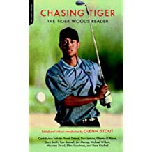 Chasing Tiger: The Tiger Woods Reader