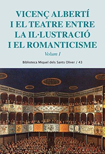 Vicenç Alberti I El Teatre Entre La Il·Lustració I El Romanticisme Vol. I: 1 (Biblioteca Miquel dels Sant Oliver) por Josefina Salord