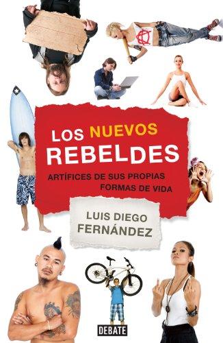 Los nuevos rebeldes: Artífices de sus propias formas de vida