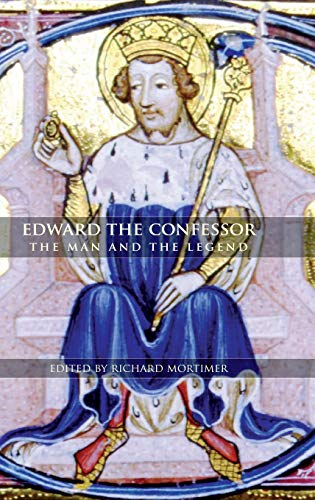 Edward the Confessor - The Man and the Legend