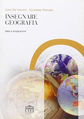 Insegnare geografia. Idee e programmi