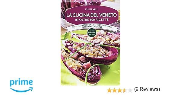 Amazon.it: La cucina del Veneto in oltre 600 ricette ...