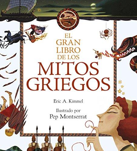 El gran libro de los mitos griegos (Otros libros de gran formato) por Eric A. Kimmel