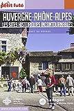 Guide Rhone - Alpes sites touristiques 2018 Carnet Petit Futé