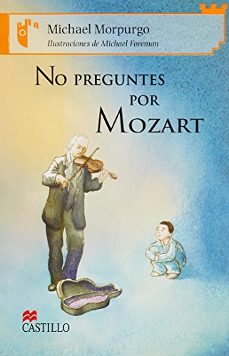 No preguntes por Mozart/The Mozart Question (Castillo de la lectura: serie naranja/Reading Castle: Orange Series) por Michael Morpurgo