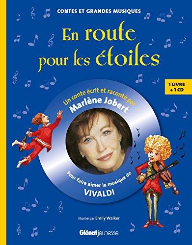 En route pour les étoiles: Pour faire aimer la musique de Vivaldi