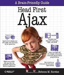 Head First Ajax: A Brain-Friendly Guide by Rebecca M. Riordan (2008-09-05)