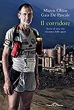 Il corridore: Storia di una vita riscattata dallo sport (Saggi)