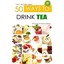 50 Ways to Drink Tea (X-Ways to Book 1) (English Edition)