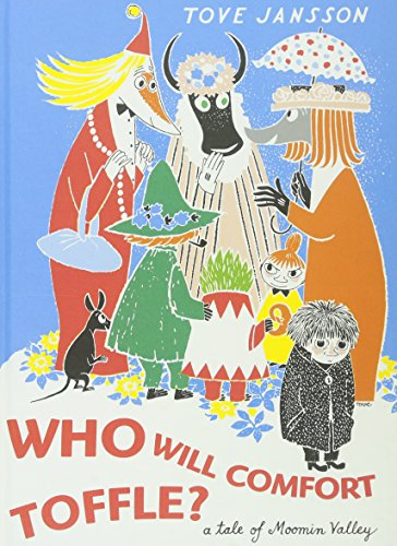 Who Will Comfort Toffle?: A Tale of Moomin Valley por Tove Jansson
