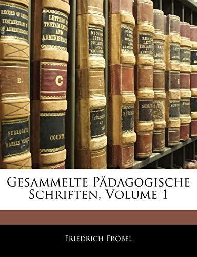 Gesammelte Pädagogische Schriften, Erster Band