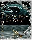 Boris K. Fülbier: Der Amaryll
