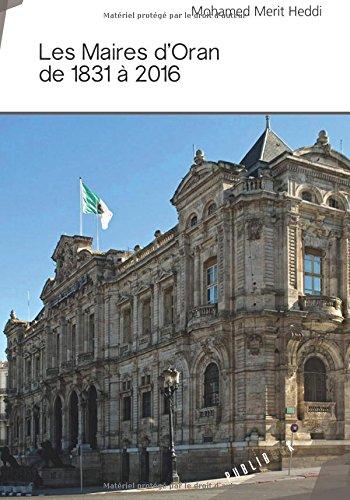 Les Maires d'Oran de 1831 à 2016