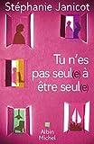 Tu n'es pas seul(e) à être seul(e) (LITT.GENERALE) (French Edition)