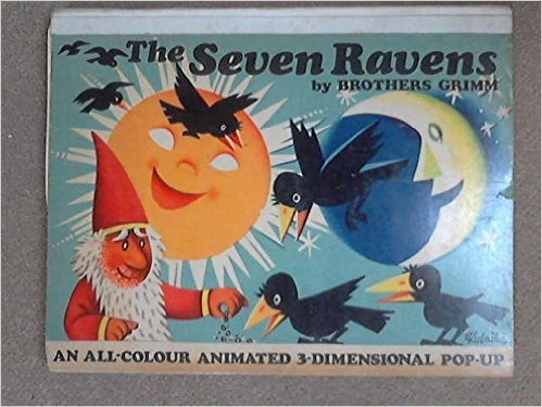 The Seven ravens ... An all-colour animated 3-dimensional pop-up