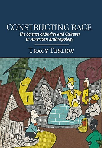 Constructing Race: The Science of Bodies and Cultures in American Anthropology by Teslow, Professor Tracy (2014) Hardcover