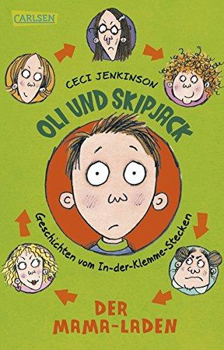 Preisvergleich Produktbild Oli und Skipjack - Geschichten vom In-der-Klemme-Stecken,  Band 1: Der Mama-Laden